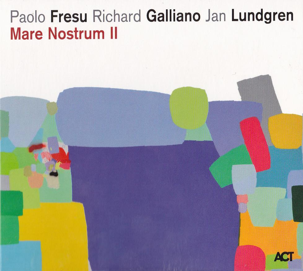 Paolo Fresu, Richard Galliano, Jan Lundgren «Mare Nostrum II»
