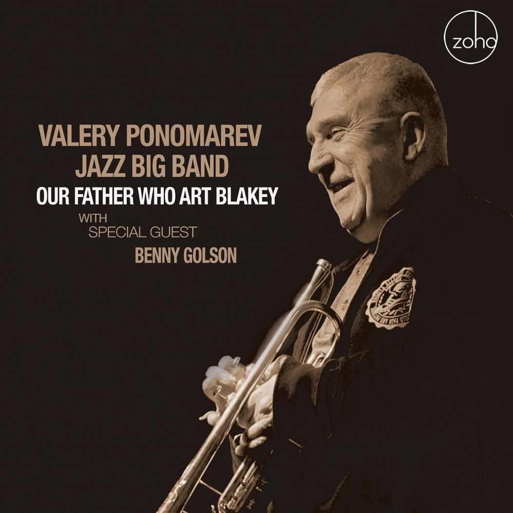 Valery Ponomarev Jazz Big Band «Our Father Who Art Blakey»